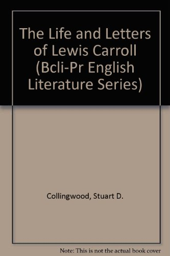 the life and writings of lewis carroll In the life and letters of lewis carroll 'lewis carroll among his books: a descriptive catalogue of the private library of charles l dodgson.