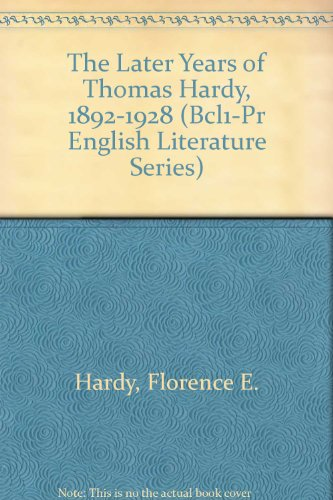 The Later Years of Thomas Hardy, 1892-1928: Hardy, Florence E.