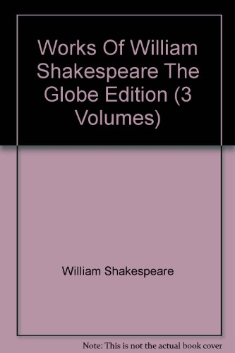 9780781277174: Works Of William Shakespeare The Globe Edition (3 Volumes)