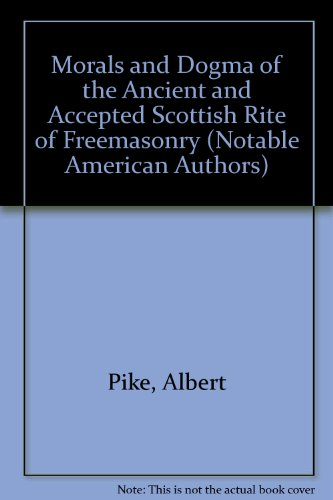 9780781287494: Morals and Dogma of the Ancient and Accepted Scottish Rite of Freemasonry (Notable American Authors)