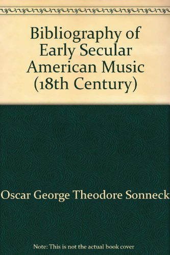 Bibliography of Early Secular American Music (18th Century)
