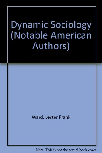 9780781298742: Dynamic Sociology (Notable American Authors)