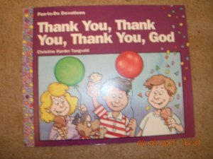 Thank you, thank you, thank you, God (Fun-to-do-devotions) (0781400066) by Christine Harder Tangvald