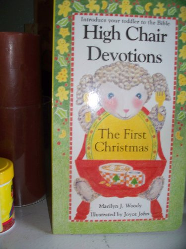 The First Christmas (High Chair Devotions: Introduce Your Toddler to the Bible): Woody, Marilyn