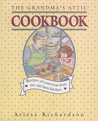 The Grandma's Attic Cookbook (0781400651) by Richardson, Arleta