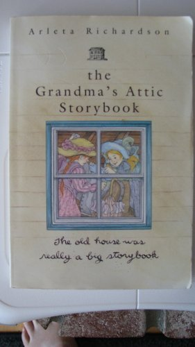 The Grandma's Attic Storybook (0781400708) by Richardson, Arleta