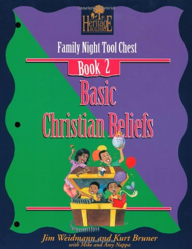 9780781400978: Basic Christian Beliefs: Family Nights Tool Chest (A Heritage Builders Book : Family Night Tool Chest Book 2)
