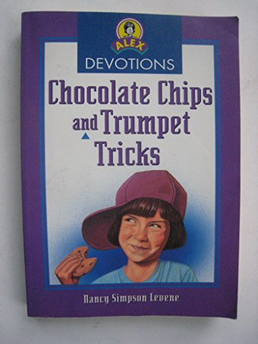 Chocolate Chips and Trumpet Tricks (Alex Devotions): Levene, Nancy S.