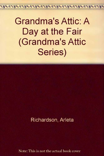 9780781402491: A Day at the Fair (Grandma's Attic Series)