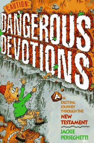 9780781402507: Caution Dangerous Devotions