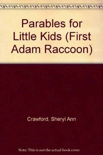 First Adam Raccoon (Parables for Little Kids) (9780781402583) by Glen Keane; Joe Yakovetic