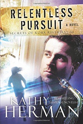 9780781403429: Relentless Pursuit: A Novel (Secrets of Roux River Bayou)