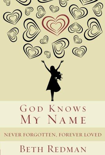 God Knows My Name: Never Forgotten, Forever Loved: Beth Redman