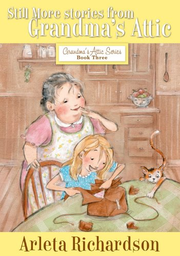 Still More Stories from Grandma's Attic (Grandma's Attic Series): Arleta Richardson