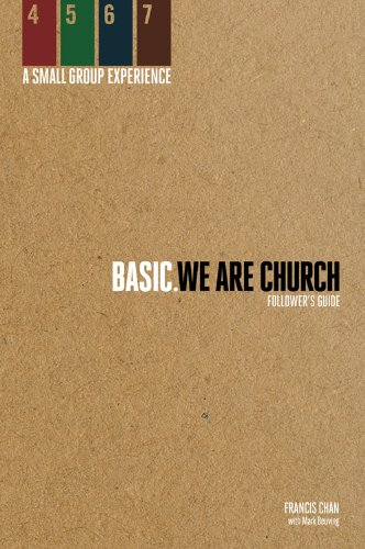 We Are Church: Follower's Guide (BASIC. Series) (0781403855) by Francis Chan