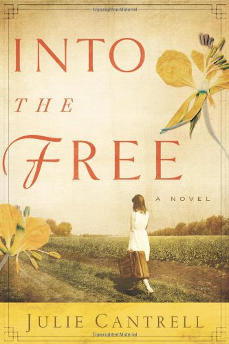 9780781404242: Into the Free: A Novel