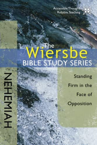 9780781404556: The Wiersbe Bible Study Series: Nehemiah: Standing Firm in the Face of Opposition