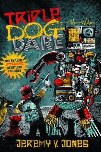 Triple Dog Dare: One Year of Dynamic: Jones, Jeremy V.