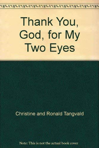 Thank You, God, for My Two Eyes (0781404975) by Christine Harder Tangvald