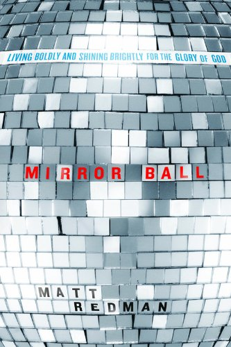 9780781405782: Mirror Ball: Living Boldly and Shining Brightly for the Glory of God