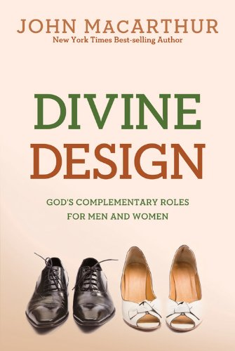 9780781405881: Divine Design: God's Complementary Roles for Men and Women