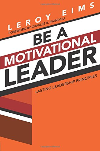 9780781405898: Be a Motivational Leader: Lasting Leadership Principles