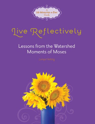 9780781405935: Live Reflectively: Lessons from the Watershed Moments of Moses (Fresh Life Series)