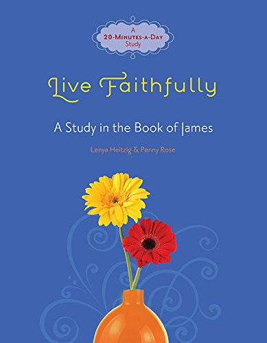 9780781406130: Live Faithfully: A Study in the Book of James (Fresh Life Series)