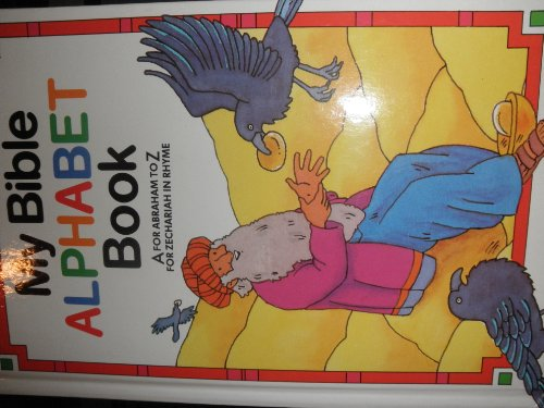 9780781407779: My Bible alphabet book: A for Abraham to Z for Zechariah in rhyme