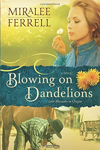 9780781408080: Blowing on Dandelions (Love Blossoms in Oregon)