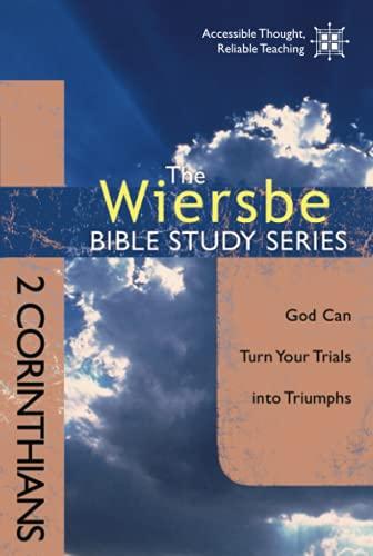 The Wiersbe Bible Study Series: 2 Corinthians: God Can Turn Your Trials into Triumphs (0781408415) by Warren W. Wiersbe