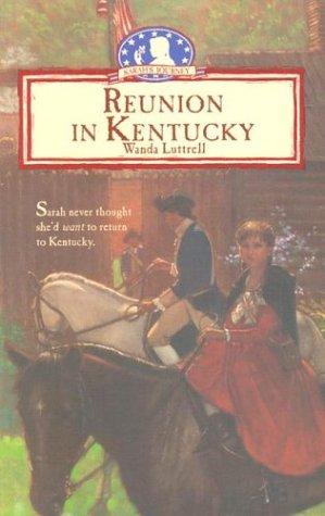 Reunion in Kentucky (Sarah's Journey Series #3): Wanda Luttrell