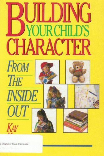9780781409360: Building Your Child's Character from the Inside Out
