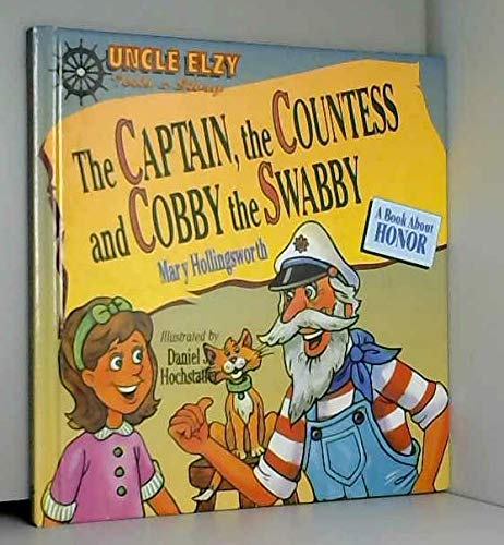9780781409674: The Captain, The Countess and Cobby the Swabby: A Book About Honor