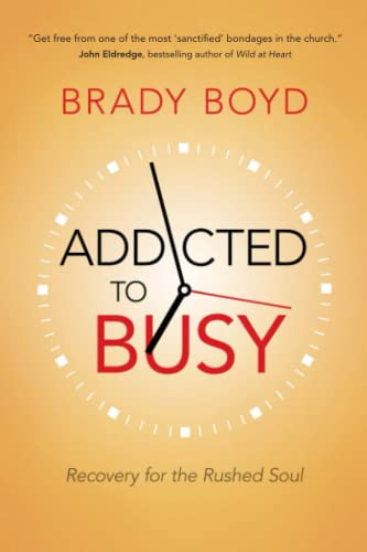 9780781410342: Addicted to Busy: Recovery for the Rushed Soul