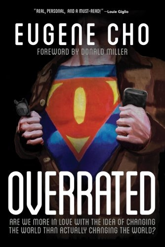 9780781411127: Overrated: Are We More in Love with the Idea of Changing the World Than Actually Changing the World?