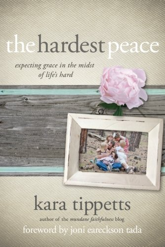 9780781412155: The Hardest Peace: Expecting Grace in the Midst of Life's Hard