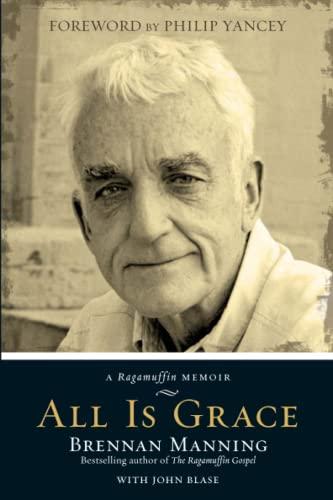 9780781412445: All Is Grace: A Ragamuffin Memoir