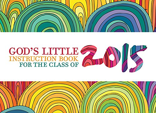 9780781412490: God's Little Instruction Book for the Class of 2015
