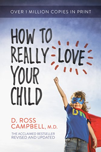 9780781412506: How to Really Love Your Child