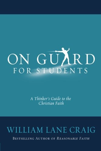 9780781412995: On Guard for Students: A Thinker's Guide to the Christian Faith (Craig William Lane)