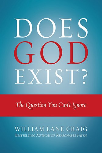 9780781413039: Does God Exist?: The Question You Can't Ignore (Craig William Lane)