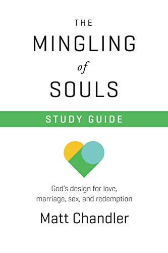 9780781413091: The Mingling of Souls: God's Design for Love, Marriage, Sex & Redemption