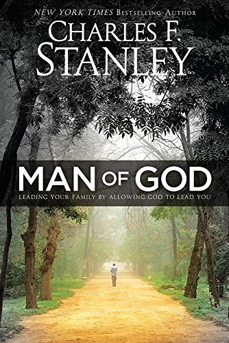 9780781413435: Man of God: Leading Your Family by Allowing God to Lead You