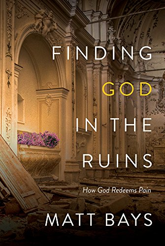9780781413831: Finding God in the Ruins: How God Redeems Pain