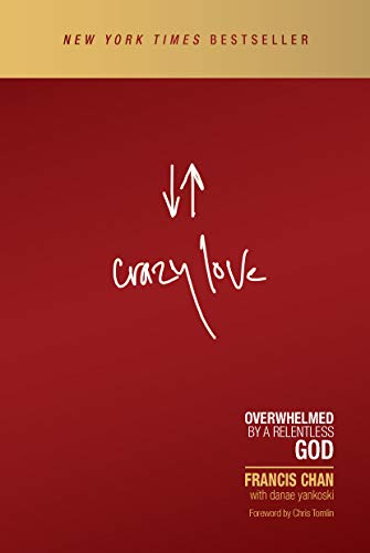 9780781414029: Crazy Love: Overwhelmed by a Relentless God