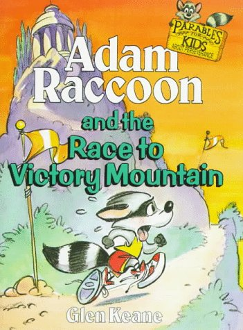 9780781430098: Adam Raccoon and the Race to Victory Mountain (Keane, Glen, Parables for Kids.)