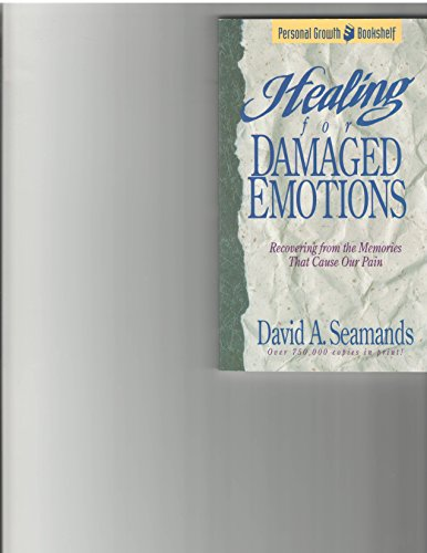 9780781432337: Healing Damaged Emotions (David Seamands)