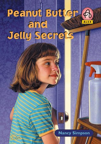 Peanut Butter and Jelly Secrets (Alex (Chariot Victor Paperback)) (0781432561) by Simpson, Nancy