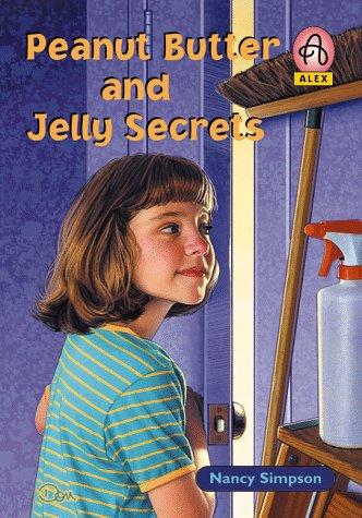 Peanut Butter and Jelly Secrets (Alex Series) (0781432561) by Nancy S. Levene; Nancy Simpson
